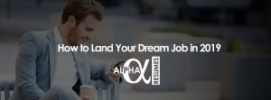 How to Land Your Dream Job in 2019 blog 18Jan